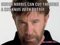 Chuck Norris - Our very own Meme Sensei. And when I say 'our own,' I refer to humanity. Best Chuck Norris Jokes, Starwars, Cosplay Anime, Famous Movie Quotes, Funny Quotes, Quotes Quotes, Lyric Quotes, Funny Movies, Funny Memes