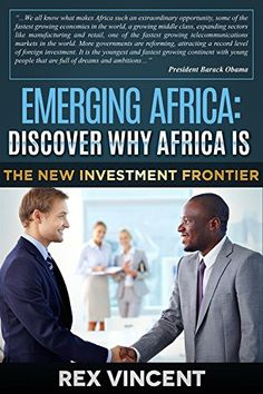 EMERGING AFRICA: DISCOVER WHY AFRICA IS THE NEW INVESTMENT FRONTIER (English Edition)