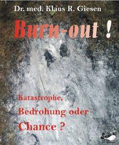 Burn-out! Katastrophe, Bedrohung oder Chance?, http://www.amazon.de/dp/B00G0SJE30/ref=cm_sw_r_pi_awd_wxySsb1HQ35VD