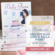 Você pode ganhar um livro Bella Fiore - Festas Infantis e muito mais! Clique, veja todas as regras e participe!!!  Promoção Vem ser Plus com a Bella Fiore
