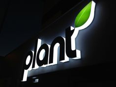 Plant wanted their retail signage to exemplify their simple yet bold style: Large 3D front sign, suspended lettering, mural, LED-lit menu boards.