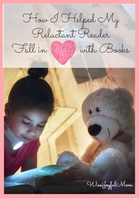 How I Helped My Reluctant Reader Fall in Love with Books