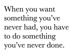 When you want something...