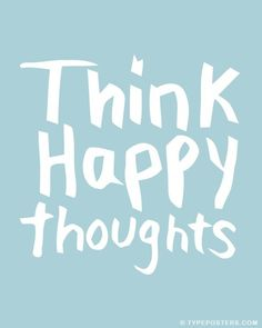 whatever is true, whatever is noble, whatever is right, whatever is pure, whatever is lovely, whatever is admirable--if anything is excellent or praiseworthy--think about such things!  Philippians 4:8
