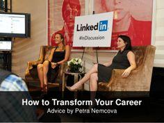 How to Transform Your Career by Petra Nemcova by LinkedIn via slideshare