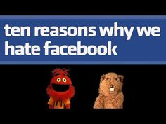 10 Reasons Why We Hate Facebook - We love facebook. And we hate facebook. This video explains why.  Speaking of which...visit us on facebook! http://www.facebook.com/gloveandboots