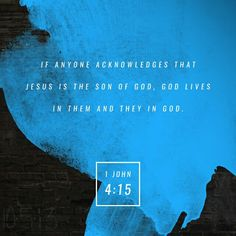 All who declare that Jesus is the Son of God have God living in them, and they live in God. 1 John 4:15 NLT http://bible.com/116/1jn.4.15.NLT