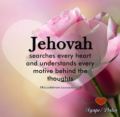 Jehovah Searches The Heart & Knows Every Motiva Behind The Thoughts. Spiritual Thoughts, Spiritual Quotes, Spiritual Guidance, Bible Scriptures, Bible Quotes, Jw Bible, Biblical Quotes, Spiritual Encouragement, Bible Truth