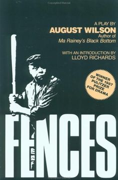 This is an incredible play! Fences by August Wilson