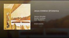 Jesus Children of America / Stevie Wonder {#ClassicSoulMusic}