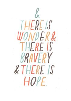 And there is wonder & there is bravery & there is hope -- May is Cystic Fibrosis Awareness Month! :) (Want to help? Start a CF pinterest board! Pin something CF related every day this month! Join me! -A.L.)
