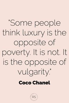 La Vie En Luxe by Coco Chanel – Refined side – fashion quotes inspirational Great Quotes, Quotes To Live By, Me Quotes, Funny Quotes, Inspirational Quotes, Career Quotes, Motivational, Coco Chanel Quotes, Beauty Quotes