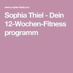 Sophia Thiel - Dein 12-Wochen-Fitnessprogramm