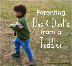 Dos & Don'ts of parenting, by a toddler  #parentinghumor
