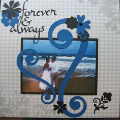 Forever and Always - Scrapbook.com