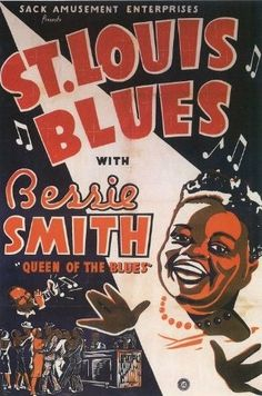 """Vintage poster of St. Louis Blues by Bessie Smith """"Queen of the Blues"""". Jazz Poster, Blue Poster, Lucas Museum, Bessie Smith, Concert Posters, Movie Posters, Band Posters, Event Posters, Retro Posters"""