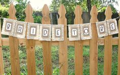 Hey, I found this really awesome Etsy listing at http://www.etsy.com/listing/107059966/bride-to-be-burlap-banner-with-lace
