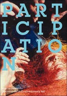 Participation Whitechapel: Documents of Contemporary Art. Edited by Claire Bishop