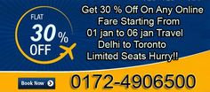 Get 30 % Off On Any Online Fare Starting From 01 jan to 06 jan TravelDelhi to Toronto  Limited Seats Hurry!! Book Now 0172-4906500. For more information please visit our website http://www.uniquetrip.com