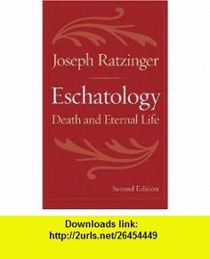 Eschatology Death and Eternal Life (9780813215167) Joseph Ratzinger, Aidan Nichols, Michael Waldstein , ISBN-10: 0813215161  , ISBN-13: 978-0813215167 ,  , tutorials , pdf , ebook , torrent , downloads , rapidshare , filesonic , hotfile , megaupload , fileserve