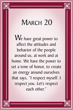 I RESPECT MYSELF, I RESPECT YOU, LET'S RESPECT EACH OTHER-- Marianne Williamson