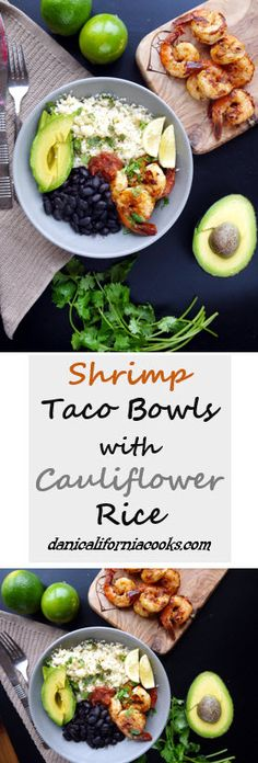 These Shrimp taco Bowls with Cauliflower Rice are an easy, gluten-free and low carb dinner! | danicaliforniacooks.com