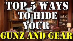 Top 5 Ways To Hide Your Guns and Gear  http://prepperhub.org/top-5-ways-to-hide-your-guns-and-gear/