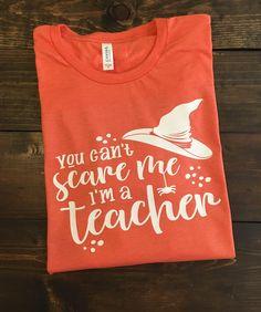 Halloween Teacher Shirt, Teacher Shirts, You Can't Scare Me I'm A Teacher, Halloween Shirts for Teachers, Teacher T-Shirt, Holiday Teacher by MissyLuLus on Etsy https://www.etsy.com/listing/544618306/halloween-teacher-shirt-teacher-shirts