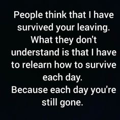 this is so true people think the pain of you leaving goes away the truth is itll never really go away💔🌍 Missed and loved beyond words🔐💞love you grandad Missing My Husband, I Miss My Mom, Missing You In Heaven, Missing You So Much, Loss Quotes, Me Quotes, Qoutes, Daddy Quotes, Daddy Daughter Quotes