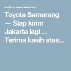 Toyota Semarang — Siap kirim Jakarta lagi… Terima kasih atas...