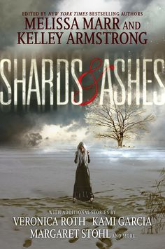 Cover Reveal: Shards & Ashes  by Melissa Marr & Kelley Armstrong. Coming 2/2013