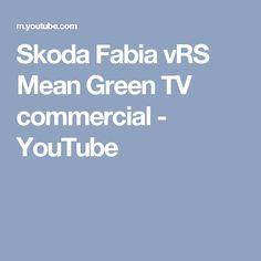 Skoda Fabia vRS Mean Green TV commercial - YouTube