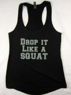 Drop it Like a Squat funny women's racerback flowing tank top gym workout black  #1stoptrendshop #GraphicTee
