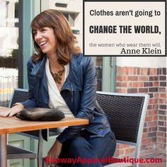 Clothes aren't going to change the world. The women wearing them are.