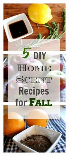 5 all natural recipes for making your home smell delicious this Fall!