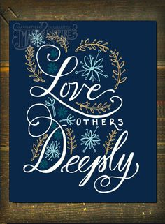 Love Others Deeply Hand lettered 8x10 5x7 print  by Images2Inspire