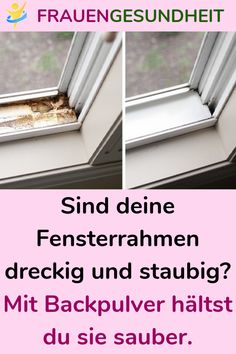 Mit Backpulver hältst du sie saub, Are your window frames dirty and dusty? With baking soda you keep it clean, powder # its
