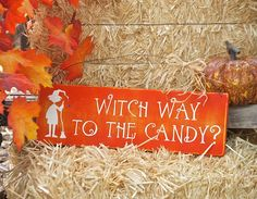Witch way to the candy? Halloween sign.. A little play on words makes this sign a cute addition to your Halloween decor. We think its a great