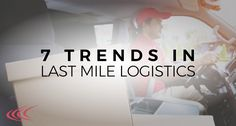 To gain a competitive advantage in last mile logistics, shippers need to understand the top seven trends in last mile logistics. Last Mile, Trends, Top, Decor, Decoration, Decorating, Crop Shirt, Shirts, Beauty Trends