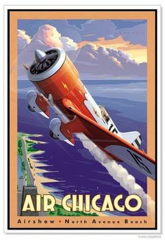 Airshow Air Chicago Travel poster by Dan Cosgrove Poster Ads, Advertising Poster, Vintage Advertisements, Vintage Ads, Vintage Airline, Art Deco Posters, Design Posters, Airplane Art, Art Graphique