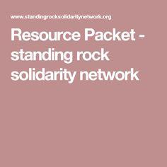 Resource Packet - standing rock solidarity network