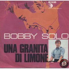 ARTISTA: BOBBY SOLO LATO A: UNA GRANITA DI LIMONE LATO B: VAYA CON DIOS