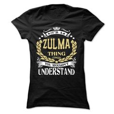 ZULMA .Its a ZULMA Thing You Wouldnt Understand - T Shi - #teacher gift #gift certificate. THE BEST => https://www.sunfrog.com/LifeStyle/ZULMA-Its-a-ZULMA-Thing-You-Wouldnt-Understand--T-Shirt-Hoodie-Hoodies-YearName-Birthday-65180309-Ladies.html?68278