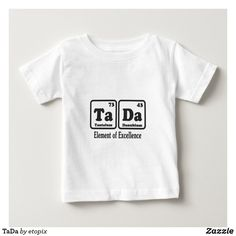 TaDa Baby T-Shirt Funny Baby Shirts, Tutus For Girls, Geek Humor, Stylish Baby, T Shirts For Women, Mens Tops, Eat, Clothes, Shopping