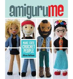 amigurume -- OMG I need to learn to crochet NOW! Tina, Willie, Mr T and Frida on the cover! squee!
