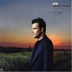 ATB - Seven Years [compilation album, genre: Trance Listening To Music, My Music, Listen To Free Music, Electro Music, Bizarre Pictures, Alesso, Trance Music, Artist Album, Britpop