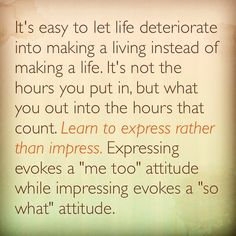 Learn to express rather than impress  #distributor #mlm #networkmarketing #opportunities #motivation #residualincome