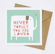 Never Forget You Are Loved - Greeting Card (1-67C). $4.00, via Etsy.