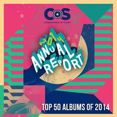 Top 50 Albums of 2014 Something on this list helped you through this tough year.