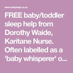 FREE baby/toddler sleep help from Dorothy Waide, Karitane Nurse. Often labelled as a 'baby whisperer' or 'baby guru'. Help Baby Sleep, Toddler Sleep, Baby Whisperer, Sleep Issues, Free Baby Stuff, Baby Feeding, Sleep Problems, Baby Foods